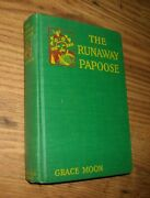 The Runaway Papoose, By Grace Moon, 1st, Hb, 1928, Illustrated By Carl Moon