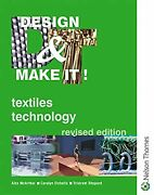 Design And Make It - Textiles Technology Revised Edition, Mcarthur, Alex And Etchel