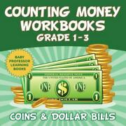 Counting Money Workbooks Grade 1 - 3 Coins And Dollar Bills Baby Professor Le...