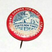 1936 Donand039t Change The Pilot Franklin D Roosevelt Fdr Campaign Pin Pinback Button