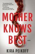 Mother Knows Best Hardcover By Peikoff Kira Like New Used Free Shipping I...