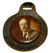 1908 William H. Taft Watch Fob Campaign Pin Pinback Button Political President