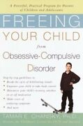Freeing Your Child From Obsessive-compulsive Di... By Chansky, Tamar E. Hardback