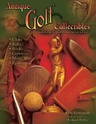 Antique Golf Collectibles Identification And Value Guide By Georgiady, Pete Book