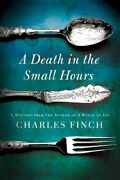 A Death In The Small Hours A Mystery 06 Charles Lenox My... By Finch, Charles