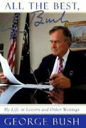 All The Best, George Bush My Life In Letters And Other Writings George H. W. B