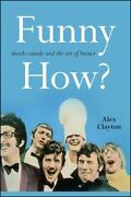Funny How Sketch Comedy And The Art Of Humor Suny Series Horizons Of Cinema