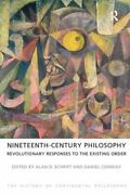 Nineteenth-century Philosophy Revolutionary Responses To The Existing Order Th