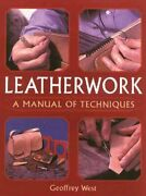 Leatherwork A Manual Of Techniques, Paperback By West, Geoffrey, Like New U...