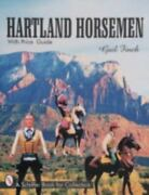 Hartland Horsemen With Price Guide A Schiffer Book For Collectors, , Fitch, G