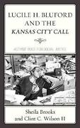 Lucile H Bluford And The Kansas City Call Activist Voice For Social Justice, She