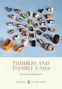 Very Good-thimbles And Thimble Cases Shire Book Paperback-johnson Eleanor