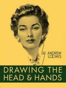 Drawing The Head And Hands Hardcover By Loomis Andrew Like New Used Free ...