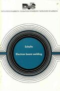Electron Beam Welding Hardcover By Schultz H. Like New Used Free Shipping...