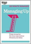 Managing Up Forge Strong Ties Set Clear Expectations Promote Your Ideas ...