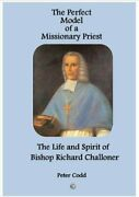 The Perfect Model Of A Missionary Priest The Life And Spirit ... By Codd, Peter