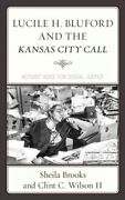 Lucile H. Bluford And The Kansas City Call Activist Voice For Social Justic...