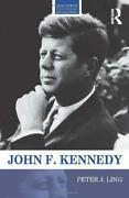 John F. Kennedy Routledge Historical Biographies By Ling, Peter J., New Book,