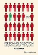 Personnel Selection Adding Value Through People - A Changing Picture By Cook, M