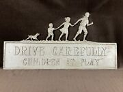 Drive Carefully Children At Play Sign Cast Vintage Yard Decor Traffic