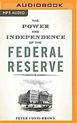 The Power And Independence Of The Federal Reserve Conti-brown Peter Used Lik