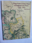 Large Scale County Maps Of England And Wales.1705 -1832.brian Kentish.1997