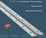 1-1/2 X 72 Piano Hinge Steel .060 Continuous Full Surface Nonremovable Pin