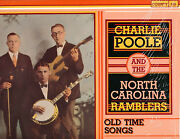 Charlie Poole And Th - Old Time Songs Recorded From 1925 - 1930