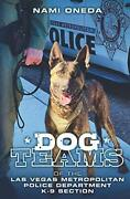 Dog Teams Of The Las Vegas Metropolitan Police Department K9 Section By Oned…