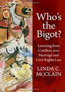 Who's The Bigot Learning From Conflicts Over Marriage And Civil Rights Law…