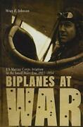Biplanes At War Us Marine Corps Aviation In The Small Wars Era, 1915-1934 A…