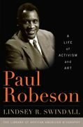 Paul Robeson A Life Of Activism And Art Hardcover By Swindall Lindsey R....
