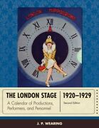 London Stage 1920-1929 A Calendar Of Productions Performers And Personnel...