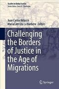 Challenging The Borders Of Justice In The Age Of Migrations Hardcover By Vel...
