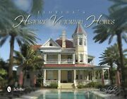 Floridaand039s Historic Victorian Homes Hardcover By Nylander Justin A. Brand N...