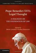 Pope Benedict Xvi's Legal Thought A Dialogue On The Foundation Of Law Law A…