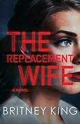 The Replacement Wife New Hope Series By King Britney Paperback