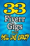 33 Fiverr Gigs That Sell Like Crazy Paperback By Howe Dan Brand New Free ...