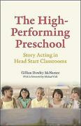 The High-performing Preschool - Story Acting In Head Start Classrooms Gillian D