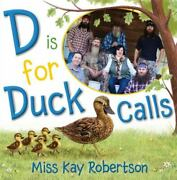 D Is For Duck Calls Robertson, Kay Hardcover Used - Very Good