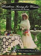 Heirloom Sewing For Women With Free Supplement By Pullen Martha C. Book The