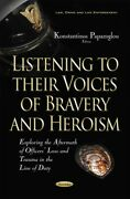 Listening To Their Voices Of Bravery And Heroism Exploring The Aftermath Of...