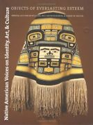 Native American Voices On Identity, Art, And Culture Objects Of Everlasting…