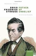 David Friedrich Strauß, Father Of Unbelief An Intellectual Biography By Beis…