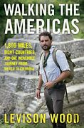 Walking The Americas 1,800 Miles, Eight Countries, And One ... By Wood, Levison
