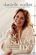 Food Saved Me My Journey Of Finding Health And Hope Through The Power Of Food B