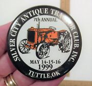 1999 - Silver City Antique Tractor Club - Tuttle Ok - Round Button - 2