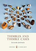 Thimbles And Thimble Cases Shire Book Johnson Eleanor Used Good Book