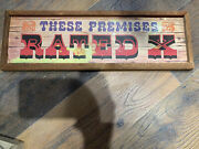 Antique Rustic Wooden Sign These Premises Rated X 6x19 Lake Boat House Man Cave