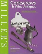 Millers Corkscrews And Wine Antiques A Collectors Guide Millers Collectors Gui